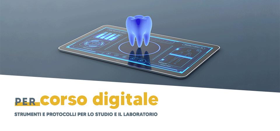 PERcorso Digitale, Strumenti e Protocolli per Studio Odontoiatrico e Laboratorio Odontotecnico