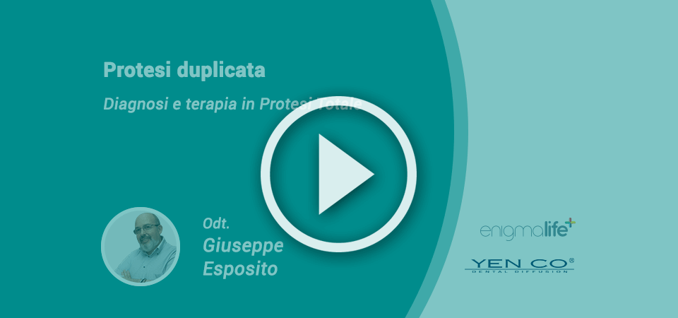 Protesi Duplicata, Diagnosi e Terapia in Protesi Totale: video corso [TEST]