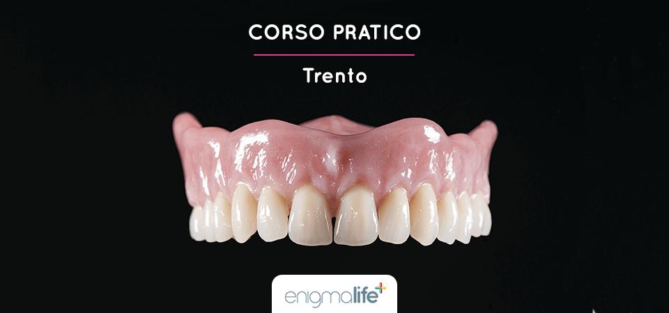 Protesi esteticamente naturali e biologicamente funzionali: corso pratico, Trento